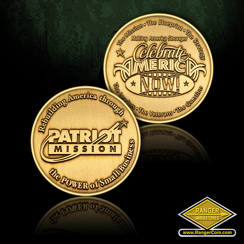 Patriot Mission round coin - Patriot Mission, Rebuilding America through the POWER of Small Business, The Mission, The Blueprint, The Strategy, Making America Stronger, Celebrate American NOW!, The Leaders, The Veterans, The Question