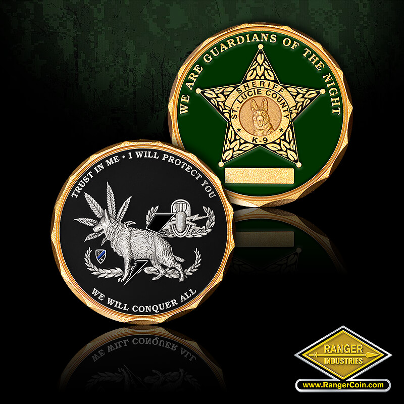 St. Lucie K9 coins - Trust in me, I will protect you, we will conquer all, K9, marijuana leaf, dog, We are guardians of the night, Sheriff, St. Lucie County, K-9