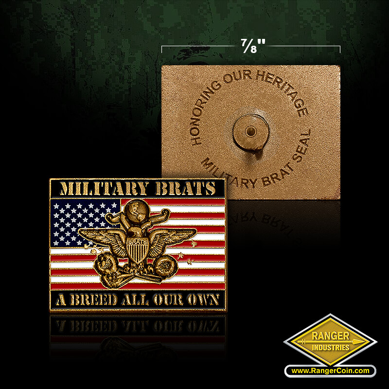 Military Brat Seal Flag Pin - Military BRATS, A Breed All Our Own, Honoring Our Heritage, Military BRAT Seal.